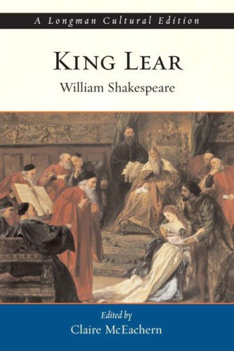 King Lear, A Longman Cultural Edition: William Shakespeare; Claire