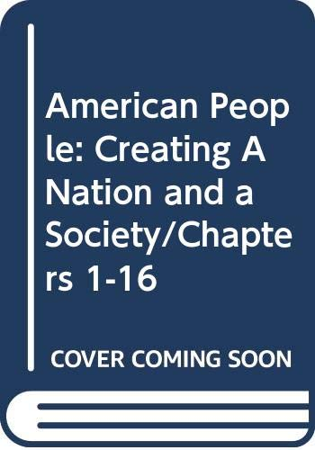 9780321108296: American People: Creating A Nation and a Society/Chapters 1-16