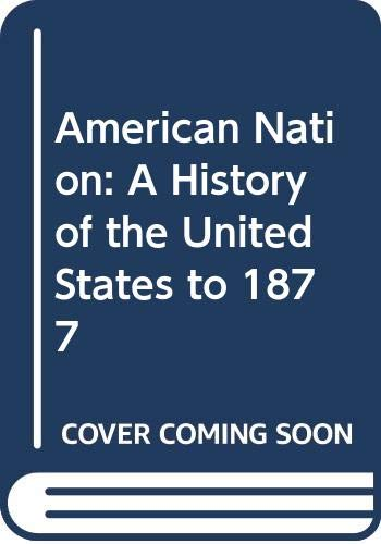 American Nation: A History of the United: John Garraty