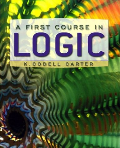 9780321108821: A First Course in Logic