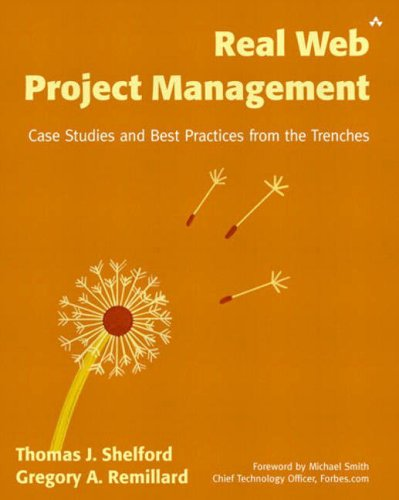 9780321112552: Real Web Project Management: Case Studies and Best Practices from the Trenches