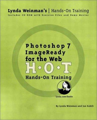 Photoshop 7/ImageReady For the Web Hands-On Training (0321112768) by Weinman, Lynda; Kabili, Jan
