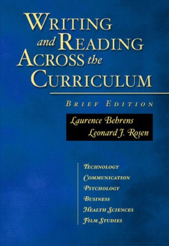 Writing and Reading Across the Curriculum, Brief Edition (032111308X) by Behrens, Laurence; Rosen, Leonard J.