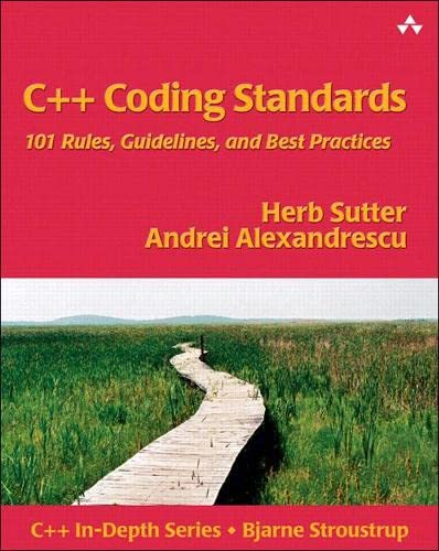9780321113580: C++ Coding Standards: 101 Rules, Guidelines and Best Practices (C++ in Depth)
