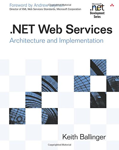 9780321113597: .NET Web Services: Architecture and Implementation