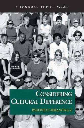 Considering Cultural Difference (A Longman Topics Reader): Uchmanowicz, Pauline