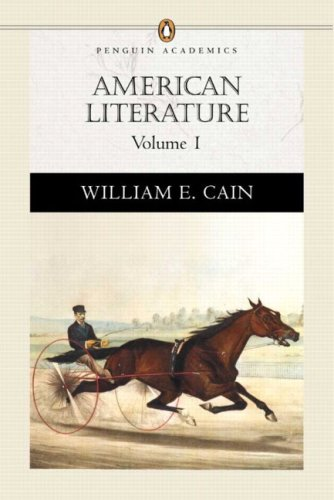 American Literature, Volume I (Penguin Academics Series): Cain, William E.