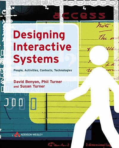 9780321116291: Designing Interactive Systems: People, Activities, Contexts, Technologies