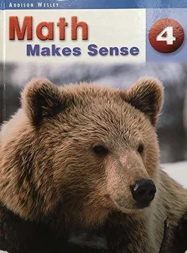9780321118196: Addison Wesley Math Makes Sense - 4 (Addison Wesley Math Makes Sense)