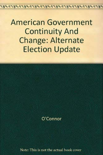 American Government Continuity And Change: Alternate Election Update: O'Connor