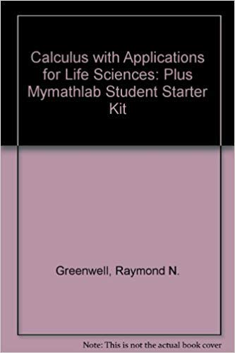 Calculus with Applications for Life Sciences: Plus: Greenwell, Ray N.;