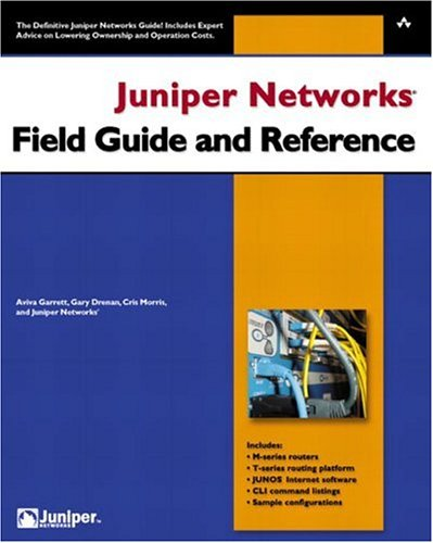 9780321122445: Juniper Networks Field Guide and Reference