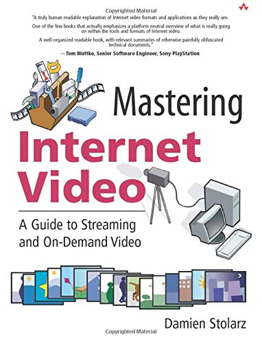 9780321122469: Mastering Internet Video: A Guide to Streaming and On-Demand Video: A Guide to Streaming and On-Demand Video