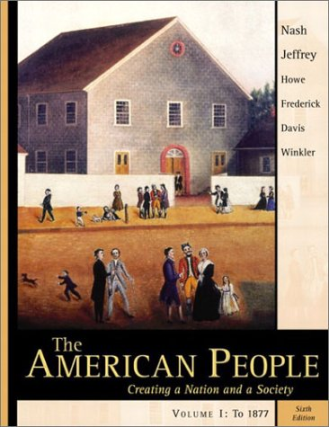 9780321125255: The American People: Chapters 1-16 v. 1: Creating a Nation and a Society