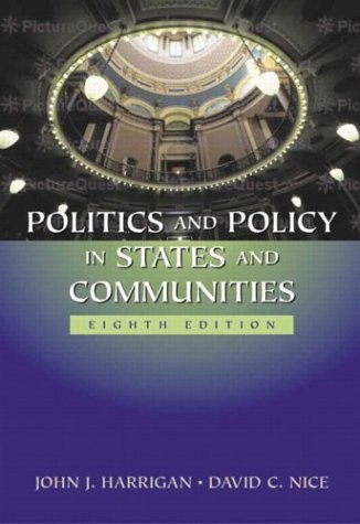Politics and Policy in States and Communities: Harrigan, John J.,