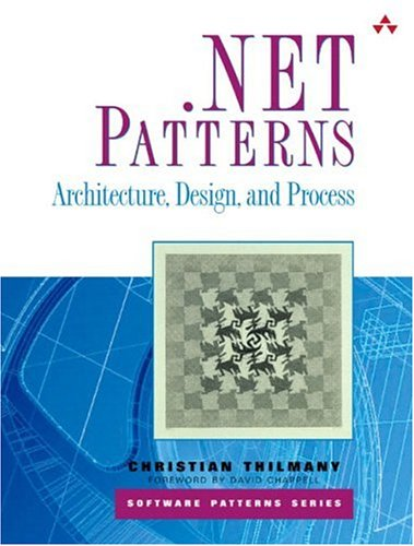 9780321130020: .Net Patterns: Architecture, Design, and Process (Software Patterns)