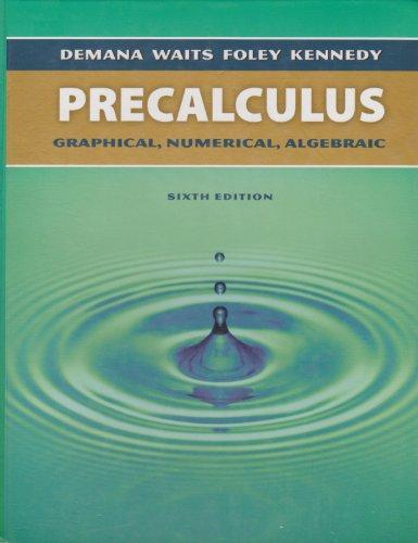 Precalculus: Graphical, Numerical, Algebraic: Waits, Bert K.,