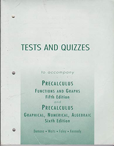 9780321132086: Tests and Quizzes to Accompany Precalculus - Functions and Graphs (Fifth Ed) and Precalculus - Graphical, Numerical, Algebraic (Sixth Ed)