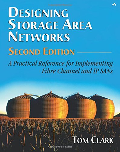 9780321136503: Designing Storage Area Networks: A Practical Reference for Implementing Fibre Channel and IP SANs