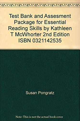 Test Bank and Assesment Package for Essential Reading Skills by Kathleen T McWhorter 2nd Edition ...