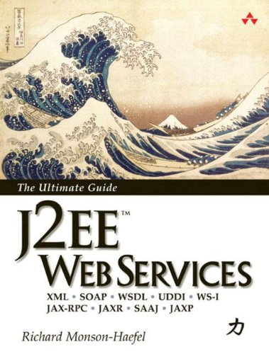 9780321146182: J2EE Web Services. The Ultimate Guide: XML - SOAP - WSDL - UDDI - WS-1 - JAX-RPC - JAXR - SAAJ - JAXP