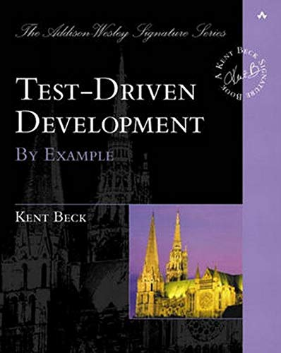 9780321146533: Test Driven Development: By Example (The Addison-Wesley Signature Series)