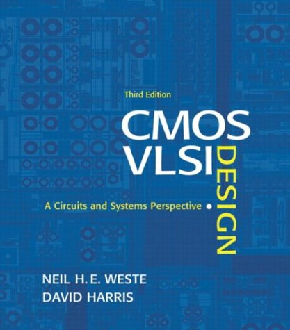 CMOS VLSI Design: A Circuits and Systems: Harris, David, Weste,