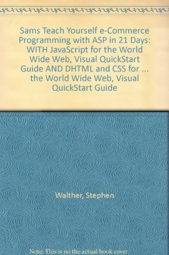 9780321153784: eCommerce Programming & JavaScript & HTML & DHTML & XML: WITH JavaScript for the World Wide Web, Visual QuickStart Guide AND DHTML and CSS for the ... the World Wide Web, Visual QuickStart Guide