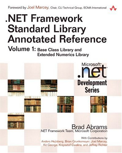9780321154897: .NET Framework Standard Library Annotated Reference, Volume 1: Base Class Library and Extended Numerics Library