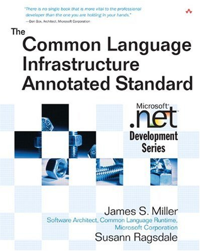 The Common Language Infrastructure Annotated Standard (0321154932) by Miller, James S.; Ragsdale, Susann