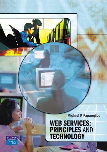 Web Services: Principles and Technology: Michael Papazoglou