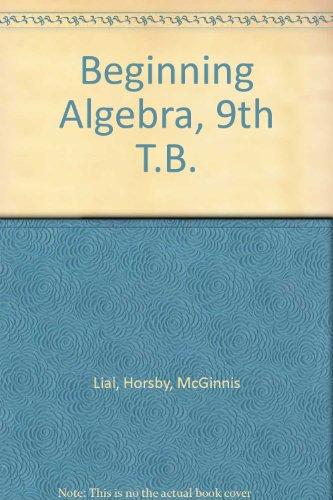 Beginning Algebra, 9th T.B.: Lial, Horsby, McGinnis