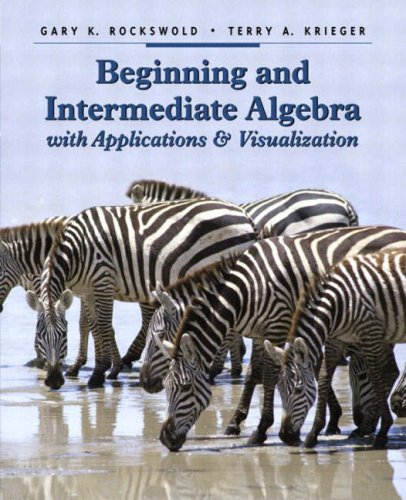 9780321158918: Beginning and Intermediate Algebra with Applications and Visualization