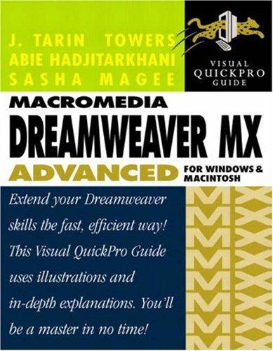Macromedia Dreamweaver MX Advanced for Windows and Macintosh: Visual QuickPro Guide: Towers, J. ...