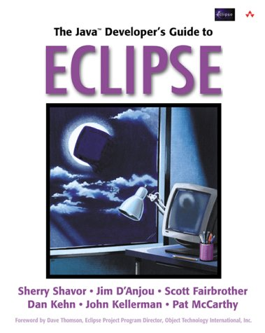 The Java(TM) Developer's Guide to Eclipse (0321159640) by Shavor, Sherry; D'Anjou, Jim; Fairbrother, Scott; Kehn, Dan; Kellerman, John; McCarthy, Pat