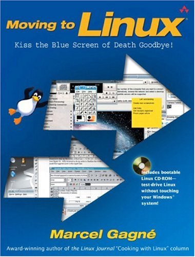 9780321159984: Moving to Linux: Kiss the Blue Screen of Death Goodbye!
