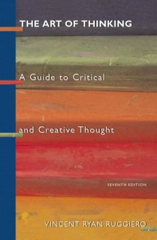 9780321163325: The Art of Thinking: A Guide to Critical and Creative Thought (7th Edition)