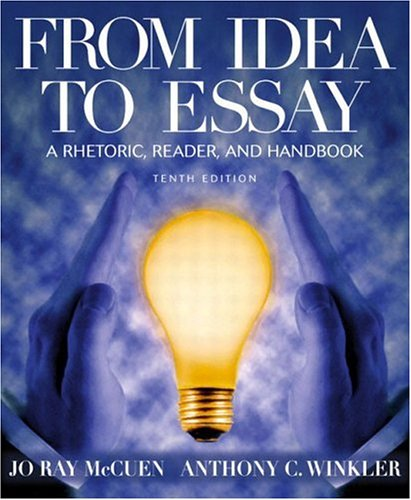 9780321163394: From Idea to Essay: A Rhetoric, Reader, and Handbook, 10th Edition