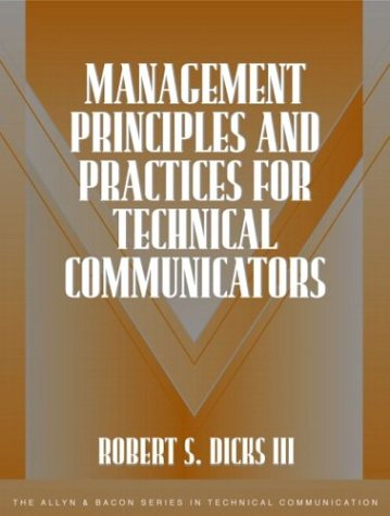 Management Principles and Practices for Technical Communicators: R. Stanley Dicks