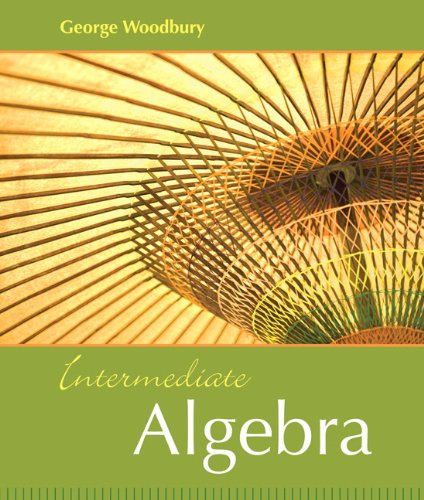 Intermediate Algebra: Woodbury, George