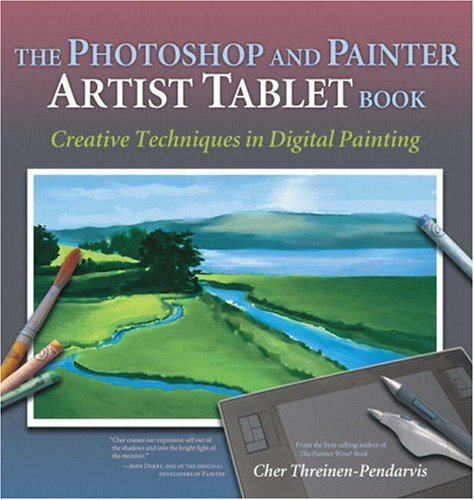 9780321168917: The Photoshop and Painter Artist Tablet Book: Creative Techniques in Digital Painting