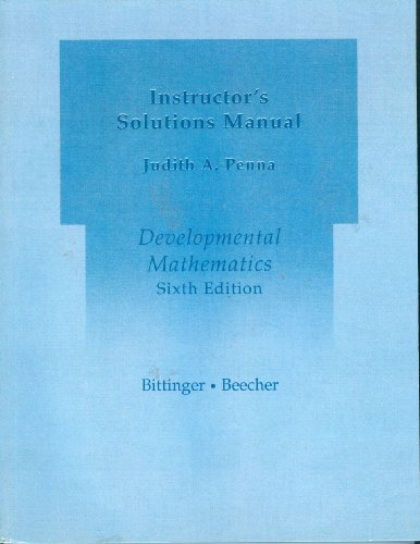 Developmental Mathematics Sixth Edition Instructor's Solutions Manual: Marvin L. Bittinger,