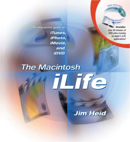 9780321170118: The Macintosh iLife: An Interactive Guide to iTunes, iPhoto, iMovie, and iDVD