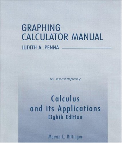 Graphing Calculator Manual for Calculus and Its: Bittinger, Marvin L.