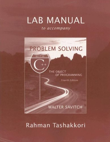 9780321173591: Lab Manual to Accompany Problem Solving with C++: The Object of Programming