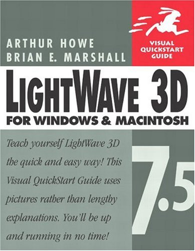 9780321179128: Lightwave 3D 7.5 for Windows & Macintosh (Visual QuickStart Guide)