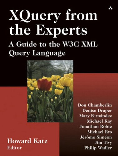 XQuery from the Experts: A Guide to: Howard Katz, Don
