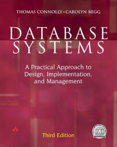Database Systems: A Practical Approach to Design, Implementation, and Management, Third Edition (0321181050) by Thomas Connolly; Carolyn Begg