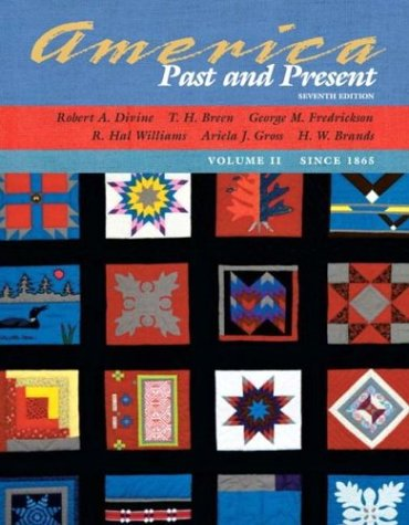 9780321183071: 002: America Past and Present, Volume II (Chapters 16-33) (7th Edition)