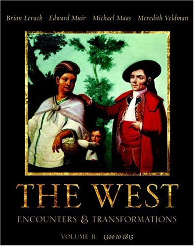 The West: Encounters & Transformations, Volume B: Levack, Brian P.;